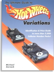 The Ultimate Guide to Hotwheels Variations, Michael Zarnock